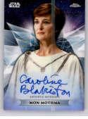 2019 Topps Chrome Star Wars Legacy Classic Trilogy Autographs Refractors NonSport #NNO Caroline Blakiston as Mon Mothma