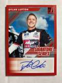 2020 Donruss Signature Series Red Racing #5 Dylan Lupton Auto Autograph SER/250 Crosley Brands/David Gilliland Racing/To